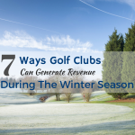 7 Ways Golf Clubs Can Generate Revenue During The Winter Season