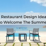 3 Restaurant Design Ideas To Welcome The Summer