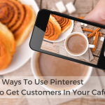 8 Ways To Use Pinterest To Get Customers In Your Cafe