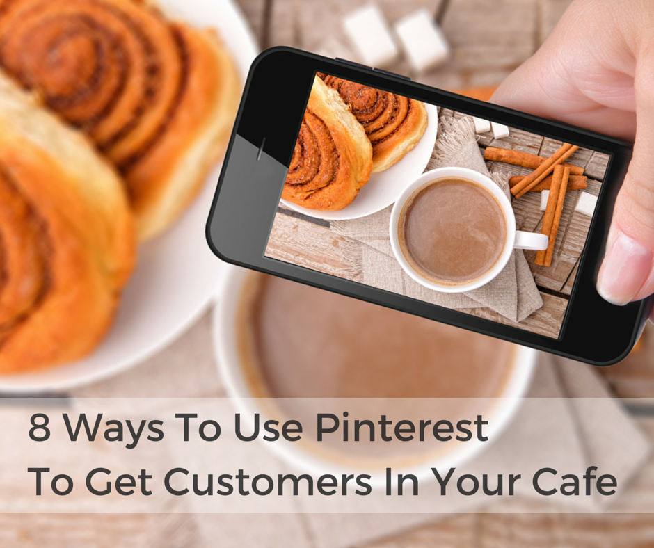 8-Ways-To-Use-Pinterest-To-Get-Customers-In-Your-Cafe